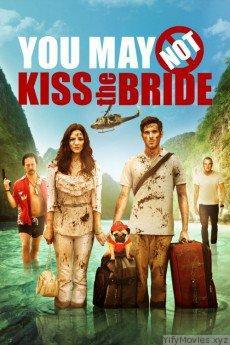 You May Not Kiss the Bride HD Movie Download