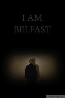 I Am Belfast HD Movie Download