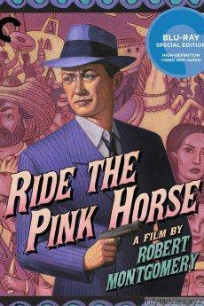Ride the Pink Horse HD Movie Download