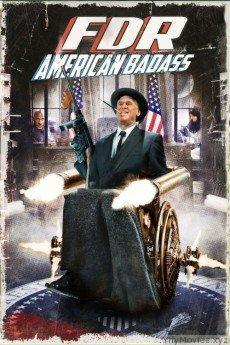 FDR: American Badass! HD Movie Download